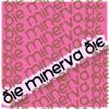 Die Minerva Die